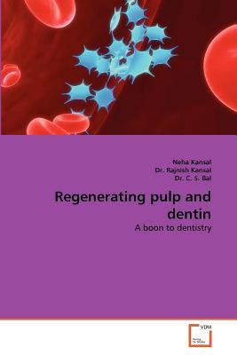 Vdm Verlag Regenerating Pulp and Dentin by Kansal, Neha/ Kansal, Rajnish/ C. S. Bal, Dr [Paperback] at Sears.com